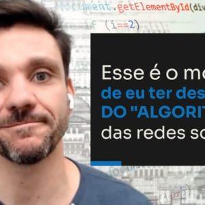 ESSE É O MOTIVO DE EU TER DESISTIDO DO ALGORITMO DAS REDES SOCIAIS | ERICO ROCHA