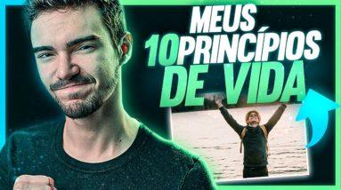 10 PRINCÍPIOS DE VIDA QUE ME FIZERAM GANHAR DINHEIRO