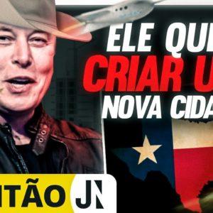 ELON MUSK QUER CRIAR CIDADE DE CRIPTOMOEDAS NO TEXAS | Plantão JN