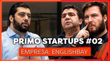 INVESTINDO EM STARTUP NA PRÁTICA   PRIMO STARTUPS #2 (ENGLISHBAY)