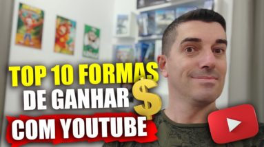 Top 10 Formas de Monetizar seu Canal e Ganhar DINHEIRO no Youtube