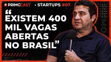 A DIFICULDADE DE ENCONTRAR BONS PROFISSIONAIS DE TI NO BRASIL | PrimoCast Startups 07
