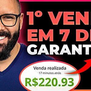 3 MANEIRAS DE FAZER A PRIMEIRA VENDA EM 7 DIAS [GARANTIDO]