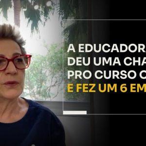 A EDUCADORA QUE DEU UMA CHANCE PRO CURSO ONLINE E FEZ UM 6 EM 7 | ERICO ROCHA