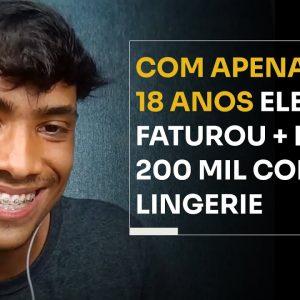COM APENAS 18 ANOS ELE JÁ FATUROU + DE 200 MIL COM LINGERIE | ERICO ROCHA