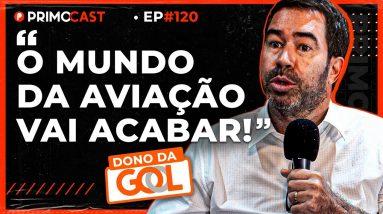 COMO O 11 DE SETEMBRO IMPACTOU A GOL | PrimoCast 120
