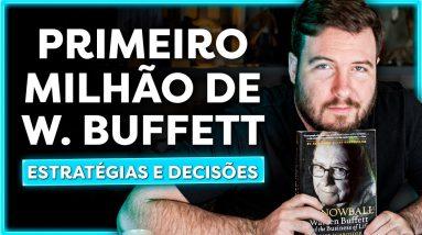 COMO WARREN BUFFETT CONSEGUIU SEU PRIMEIRO MILHÃO