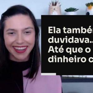 ELA TAMBÉM DUVIDAVA... ATÉ QUE O DINHEIRO CAIU | ERICO ROCHA