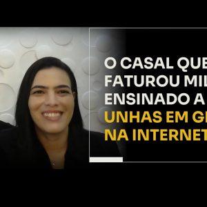 O CASAL QUE FATUROU MILHÕES ENSINANDO A FAZER UNHAS EM GEL NA INTERNET | ERICO ROCHA