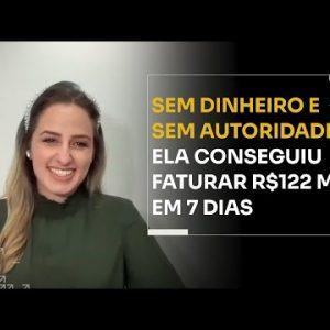 SEM DINHEIRO E SEM AUTORIDADE ELA CONSEGUIU FATURAR R$122 MIL EM 7 DIAS | ERICO ROCHA