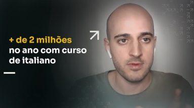 + DE 2 MILHÕES NO ANO COM CURSO DE ITALIANO | ERICO ROCHA