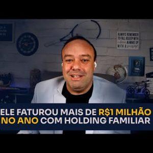 ELE FATUROU MAIS DE R$ 1 MILHÃO NO ANO COM HOLDING FAMILIAR | ERICO ROCHA