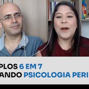 MÚLTIPLOS 6 EM 7 ENSINANDO PSICOLOGIA PERINATAL | ERICO ROCHA
