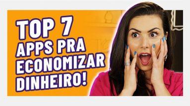 7 SITES E APLICATIVOS QUE ME AJUDAM A ECONOMIZAR (muito) DINHEIRO! Economizei mais de R$23MIL!