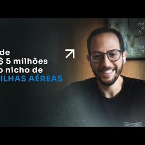 + DE R$ 5 MILHÕES NO NICHO DE MILHAS AÉREAS | ERICO ROCHA