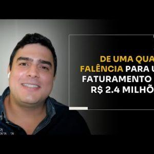 DE UMA QUASE FALÊNCIA PARA UM FATURAMENTO DE R$2.4 MILHÕES | ERICO ROCHA