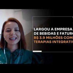 LARGOU A EMPRESA DE BEBIDAS E FATUROU R$3.9 MILHÕES COM TERAPIAS INTEGRATIVAS | ERICO ROCHA