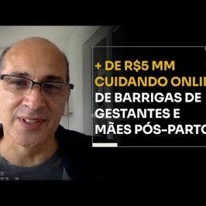 + DE R$5 MM DE CUIDADO ONLINE DE BARRIGAS DE GESTANTES E MÃES PÓS-PARTO | ERICO ROCHA