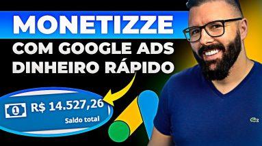 MONETIZZE e GOOGLE ADS, método para fazer no mínimo R$ 189 por dia facinho!