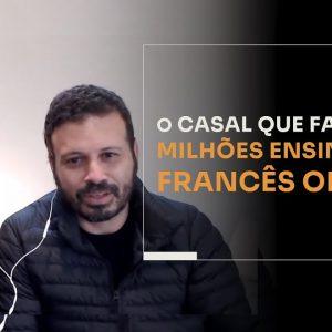 O CASAL QUE FATUROU MILHÕES ENSINANDO FRANCÊS ONLINE | ERICO ROCHA