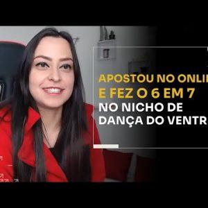 APOSTOU NO ONLINE E FEZ O 6 EM 7 NO NICHO DE DANÇA DO VENTRE | ERICO ROCHA