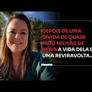 DEPOIS DE UMA DÍVIDA DE QUASE MEIO MILHÃO DE REAIS A VIDA DELA DEU UMA REVIRAVOLTA... | ERICO ROCHA