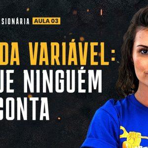IMERSÃO VISIONÁRIA #3 RENDA VARIÁVEL: COMO GANHAR DINHEIRO MAIS RÁPIDO: O QUE NINGUÉM TE CONTA