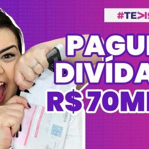 CONSEGUI PAGAR MINHA DÍVIDA DE R$ 70 MIL? A HORA DA VERDADE CHEGOU! #TEVIRALINDA