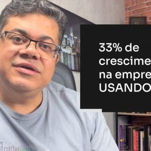 33% DE CRESCIMENTO NA EMPRESA USANDO A FL | ERICO ROCHA