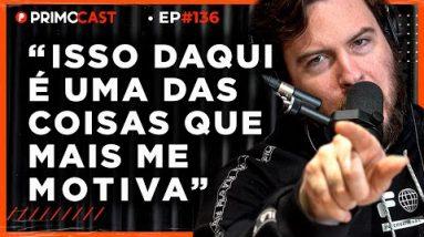 O que motiva o Thiago Nigro a empreender   PrimoCast 136