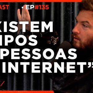 OS 4 TIPOS DE PESSOAS NA INTERNET  | PrimoCast 135