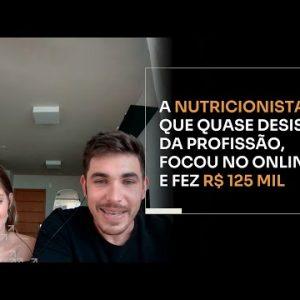 A NUTRICIONISTA QUE QUASE DESISTIU DA PROFISSÃO, FOCOU NO ONLINE E FEZ R$125 MIL | ERICO ROCHA