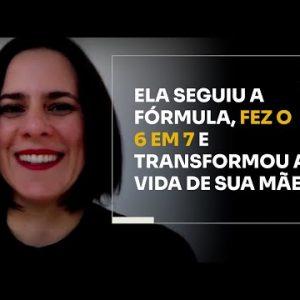 ELA SEGUIU A FÓRMULA, FEZ O 6 EM 7 E TRANSFORMOU A VIDA DE SUA MÃE | ERICO ROCHA