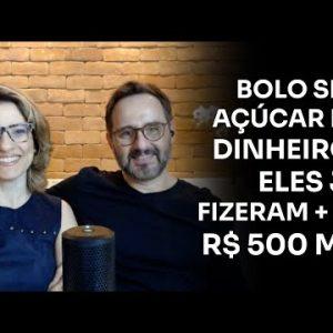 BOLO SEM AÇÚCAR DÁ DINHEIRO? ELES JÁ FIZERAM + DE R$500 MIL | ERICO ROCHA