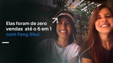 ELAS FORAM DE ZERO VENDAS ATÉ O 6 EM 1 COM FENG SHUI | ERICO ROCHA