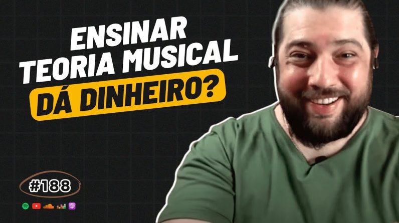 R$ 108 MIL NO NICHO DE TEORIA MUSICAL C/ SAMUEL BORELLI | PODCAST FAIXA MARROM #188