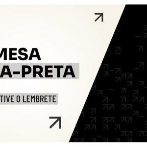 MESA FAIXA-PRETA | PODCAST C/ HUGO ROCHA | EP #07