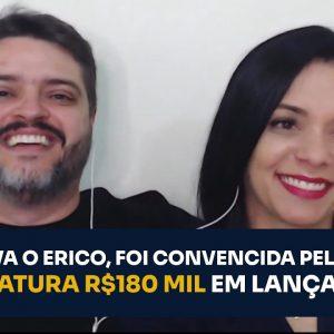 ELA ODIAVA O ERICO, FOI CONVENCIDA PELO MARIDO E HOJE FATURA R$180 MIL EM LANÇAMENTOS | ERICO ROCHA