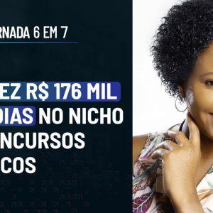 ELA FEZ R$ 176 MIL NO NICHO DE CONCURSOS PÚBLICOS C/ VANDINARA LOPES   PODCAST FAIXA MARROM