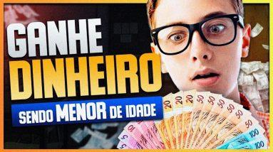COMO GANHAR DINHEIRO SENDO MENOR DE IDADE