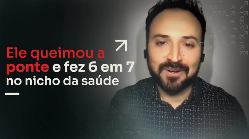 ELE QUEIMOU A PONTE E FEZ 6 EM 7 NO NICHO DA SAÚDE | ERICO ROCHA
