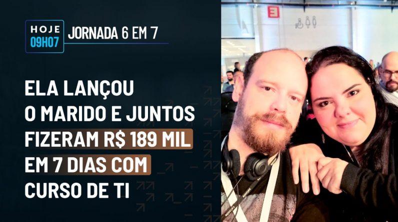 ELA LANÇOU O MARIDO E FIZERAM R$ 189 MIL EM 7 DIAS COM CURSO DE TI | AQUECIMENTO JORNADA 6 EM 7