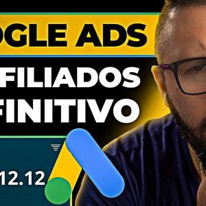 GOOGLE ADS p/ AFILIADOS - Guia Definitivo Passo a Passo e Completo Dinheiro no Google Ads