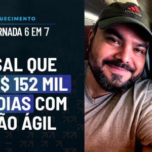 O CASAL QUE FEZ R$ 152 MIL EM 7 DIAS COM GESTÃO ÁGIL | AQUECIMENTO JORNADA 6 EM 7